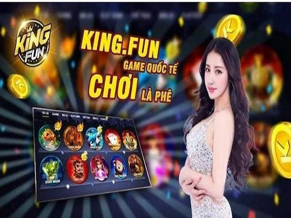 Game bài trực tuyến King Fun – Dẫn đầu đẳng cấp Casino online