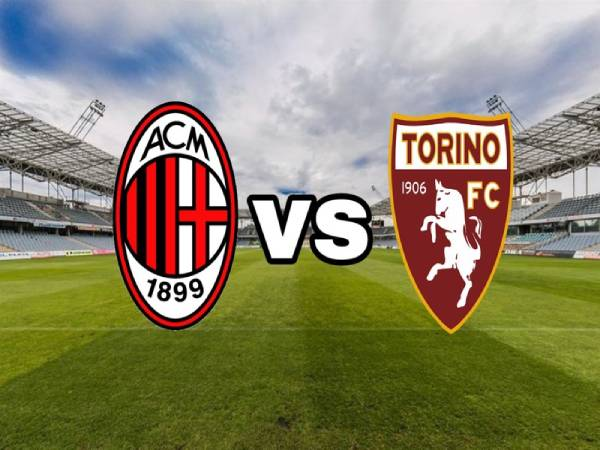 Nhận định bóng đá Milan vs Torino, 1h45 ngày 13/5