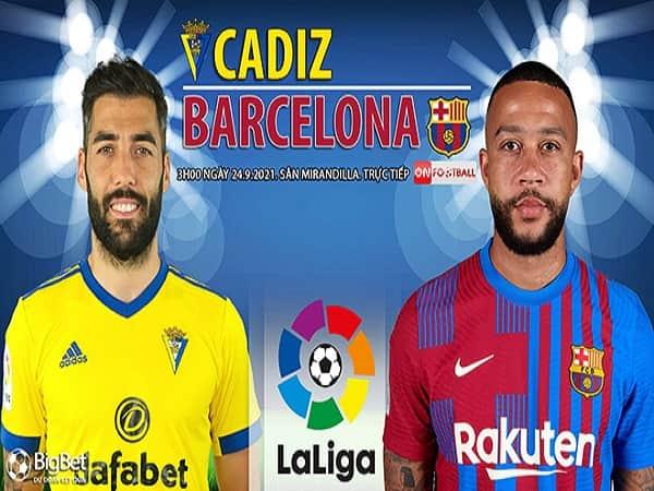 Nhận định Cadiz vs Barcelona 24/9